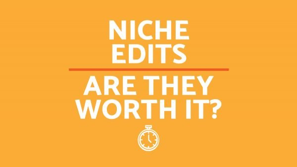 Niche Edits/Curated Links — Are They Worth It?